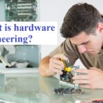 What is hardware engineering?